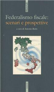 Foto Cover di Federalismo fiscale: scenari e prospettive, Libro di  edito da Ediesse