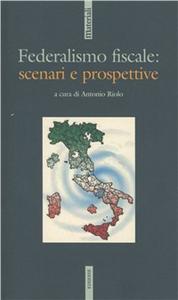 Libro Federalismo fiscale: scenari e prospettive