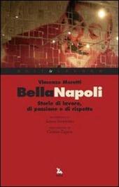 Bella Napoli. Storie di lavoro, di passione e di rispetto