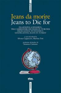 Libro Jeans da morire. Da Genova a Istanbul tra i sobborghi dei jeans in Turchia. Ediz. italiana e inglese