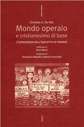 Mondo operaio e cristianesimo di base. Dall'estraneità alla contaminazione l'esperienza dell'Isolotto di Firenze