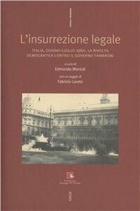 Libro L' insurrezione legale. Italia, giugno-luglio 1960. La rivolta democratica contro il Governo Tromboni