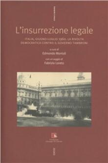 L insurrezione legale. Italia, giugno-luglio 1960. La rivolta democratica contro il Governo Tromboni.pdf
