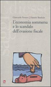 Libro L' economia sommersa e lo scandalo dell'evasione fiscale Giancarlo Ferrero , Daniela Bauduin