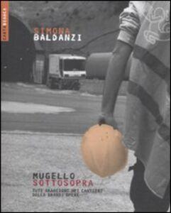 Foto Cover di Mugello sottosopra. Tute arancioni nei cantieri delle grandi opere, Libro di Simona Baldanzi, edito da Ediesse