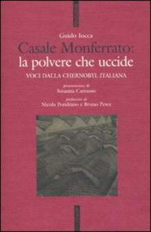 Amatigota.it Casale Monferrato: la polvere che uccide. Voci dalla Chernobyl italiana Image