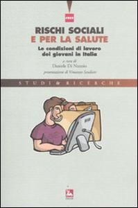 Libro Rischi sociali e per la salute. Le condizioni di lavoro dei giovani in Italia
