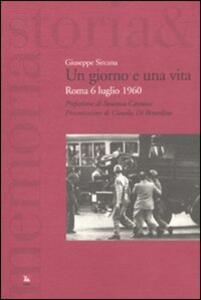 Un giorno e una vita. Roma 6 luglio 1960