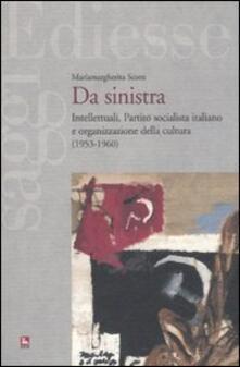 Atomicabionda-ilfilm.it Da sinistra. Intellettuali, Partito socialista italiano e organizzazione della cultura (1953-1960) Image