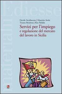Libro Servizi per l'impiego e regolazione del mercato del lavoro in Sicilia