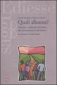 Libro Quali alleanze? Giovani e sindacato di fronte alla frantumazione del lavoro Cesare Minghini , Federico Chicchi