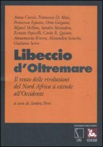 Foto Cover di Libeccio d'oltremare. Il vento delle rivoluzioni del Nord Africa si estende all'Occidente, Libro di  edito da Ediesse