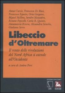 Libro Libeccio d'oltremare. Il vento delle rivoluzioni del Nord Africa si estende all'Occidente