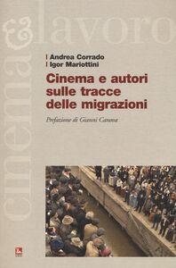 Libro Cinema e autori sulle tracce delle migrazioni Andrea Corrado , Igor Mariottini