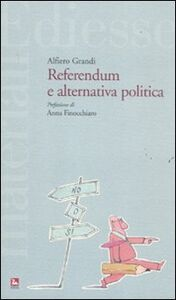 Foto Cover di Referendum e alternativa politica, Libro di Alfiero Grandi, edito da Ediesse