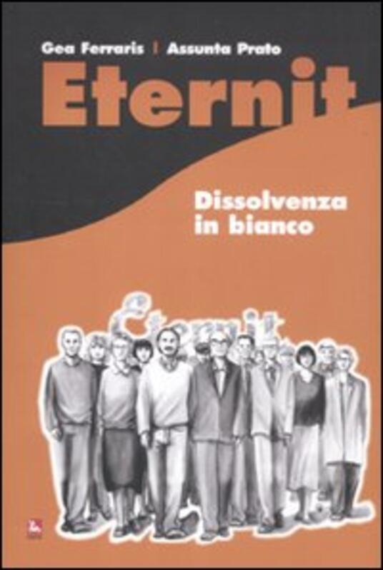 Eternit. Dissolvenza in bianco - Gea Ferraris,Assunta Prato - copertina