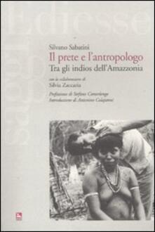 Il prete e lantropologo. Tra gli indios dellAmazzonia.pdf
