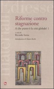 Libro Riforme contro stagnazione. A che punto è la crisi globale?. Vol. 1