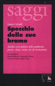Libro Specchio delle sue brame. Analisi socio-politica della pubblicità: genere, classe, razza, età ed eterosessismo Laura Corradi