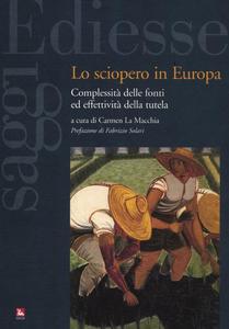 Libro Lo sciopero in Europa. Complessità delle fonti ed effettività della tutela