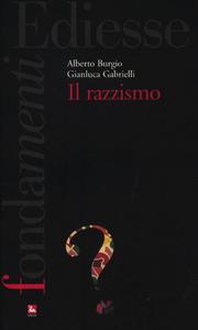 Libro Il razzismo Alberto Burgio , Gianluca Gabrielli