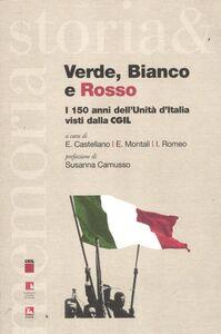 Libro Verde, bianco e rosso. I 150 anni dell'Unità d'Italia visti dalla CGIL