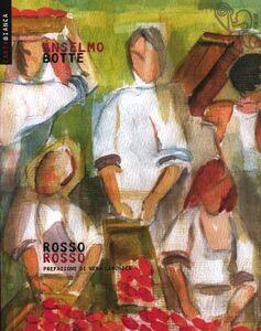 Foto Cover di Rosso rosso, Libro di Anselmo Botte, edito da Ediesse