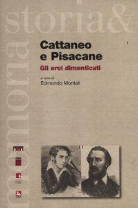 Libro Cattaneo e Pisacane. Gli eroi dimenticati