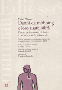Libro Danni da mobbing e loro risarcibilità. Danno professionale, biologico e psichico, morale, esistenziale Mario Meucci