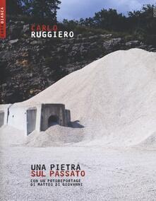 Una pietra sopra il passato - Carlo Ruggiero - copertina