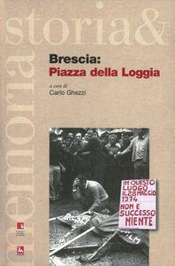 Libro Brescia: piazza della Loggia