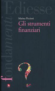 Foto Cover di Gli strumenti finanziari, Libro di Marina Piccioni, edito da Ediesse