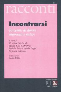 Incontrarsi. Racconti di donne migranti e native