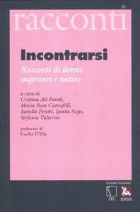 Libro Incontrarsi. Racconti di donne migranti e native