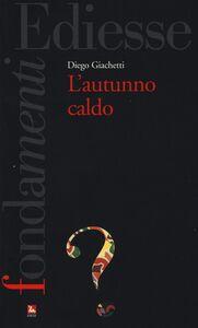 Libro L' autunno caldo Diego Giacchetti