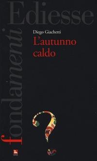 L' L' autunno caldo - Giacchetti Diego - wuz.it