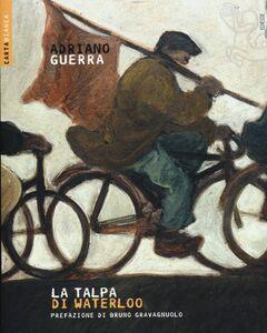 Libro La talpa di Waterloo Adriano Guerra