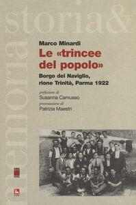 Libro Le «trincee del popolo». Borgo del Naviglo, rione Trinità, Parma 1922 Marco Minardi