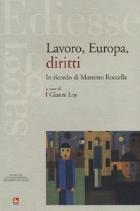 Libro Lavoro, Europa, diritti. In ricordo di Massimo Roccella