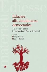 Educare alla cittadinanza democratica. Tra teoria e prassi: in memoria di Bruno Schettini - - wuz.it