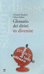 Libro Glossario dei diritti in divenire Daniela Bauduin , Elena Falletti