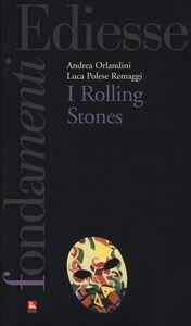 Foto Cover di I Rolling Stones, Libro di Andrea Orlandini,Luca Polese Remaggi, edito da Ediesse