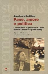 Pane, amore e politica. Le comuniste in provincia di Latina dopo la Liberazione (1944-1956)