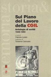 Sul piano del lavoro della CGIL. Antologia di scritti 1949-1950