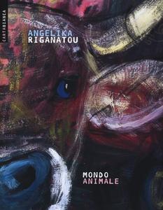 Libro Mondo animale Angelika Riganatou