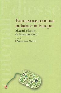 Libro Formazione continua in Italia e in Europa. Sistemi e forme di finanziamento