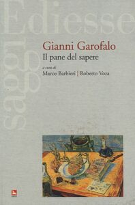 Libro Gianni Garofalo. Il pane del sapere
