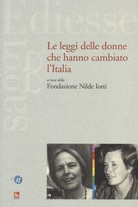 Libro Le leggi delle donne che hanno cambiato l'Italia