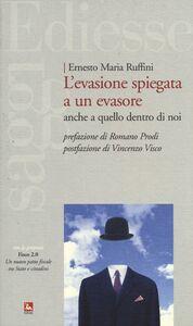 Libro L' evasione spiegata a un evasore. Anche a quello dentro di noi Ernesto M. Ruffini