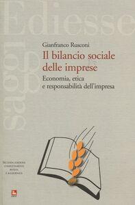 Libro Il bilancio sociale delle imprese. Economia, etica e responsabilità dell'impresa Gianfranco Rusconi